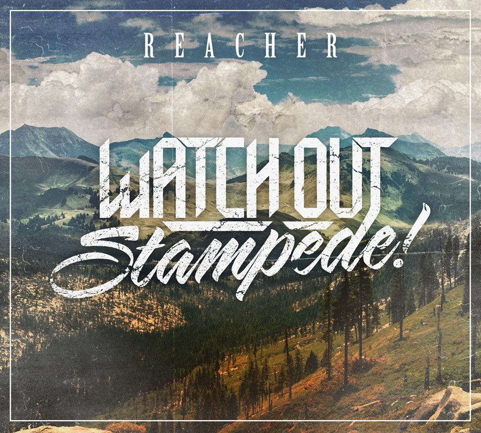 Watch Out Stampede Reacher New Album
